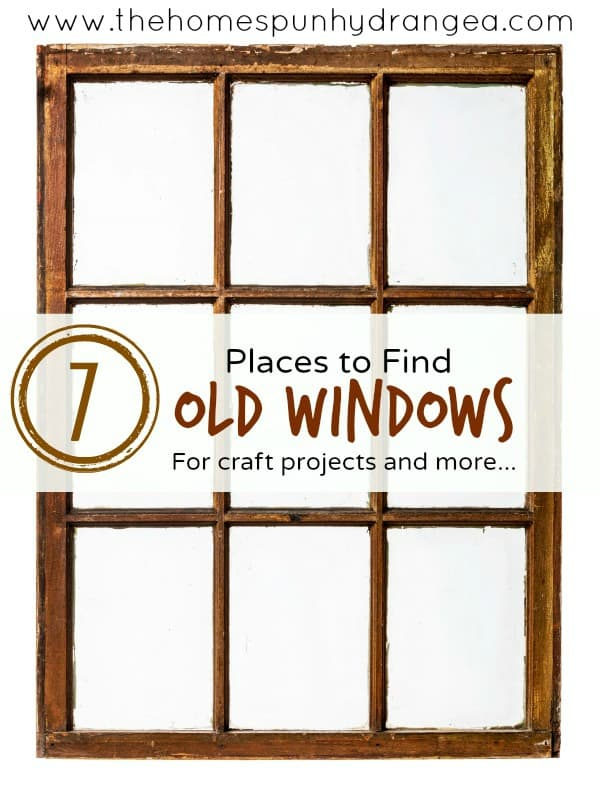 7 Places to Find Old Windows for Crafts and More - The Homespun ...